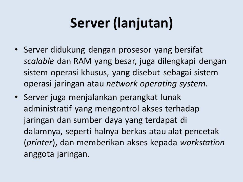 Fitur Penting Pada Server Kehandalan (Reliability) Kemampuan mendeteksi kesalahan dan menghindari pengiriman data yang salah atau melakukan koreksi.
