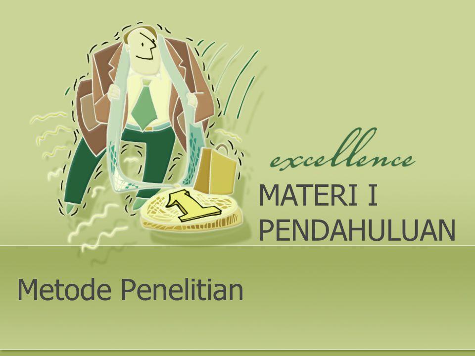 Metode Penelitian MATERI I PENDAHULUAN