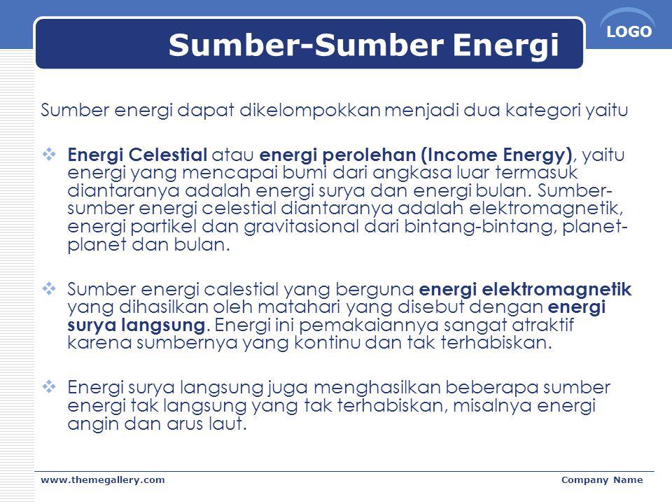 LOGO www.themegallery.comCompany Name Sumber-Sumber Energi Sumber energi dapat dikelompokkan menjadi dua kategori yaitu  Energi Celestial atau energi