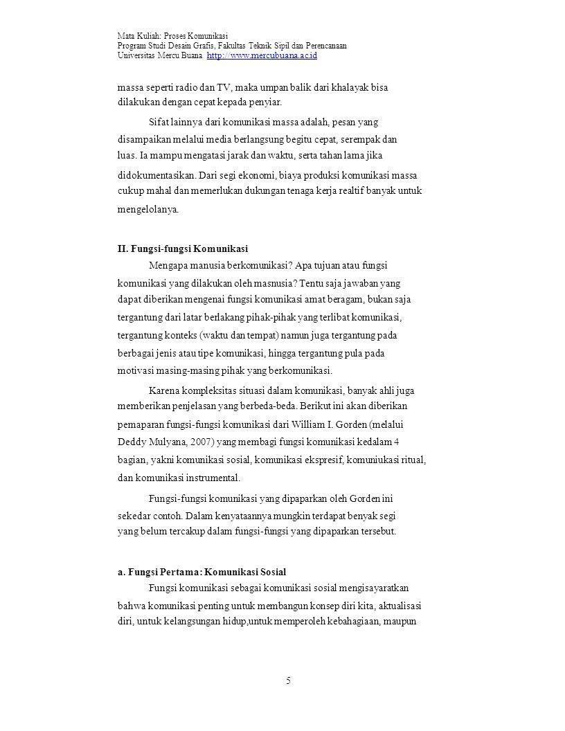 Mata Kuliah: Proses Komunikasi Program Studi Desain Grafis, Fakultas Teknik Sipil dan Perencanaan Universitas Mercu Buana http://www.mercubuana.ac.id