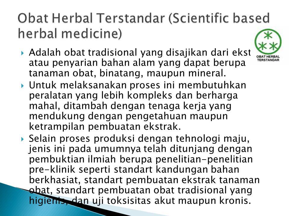  Adalah obat tradisional yang disajikan dari ekstrrak atau penyarian bahan alam yang dapat berupa tanaman obat, binatang, maupun mineral.  Untuk mel