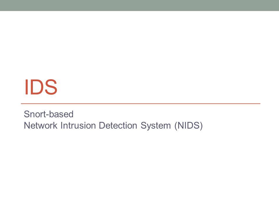 IDS Snort-based Network Intrusion Detection System (NIDS)