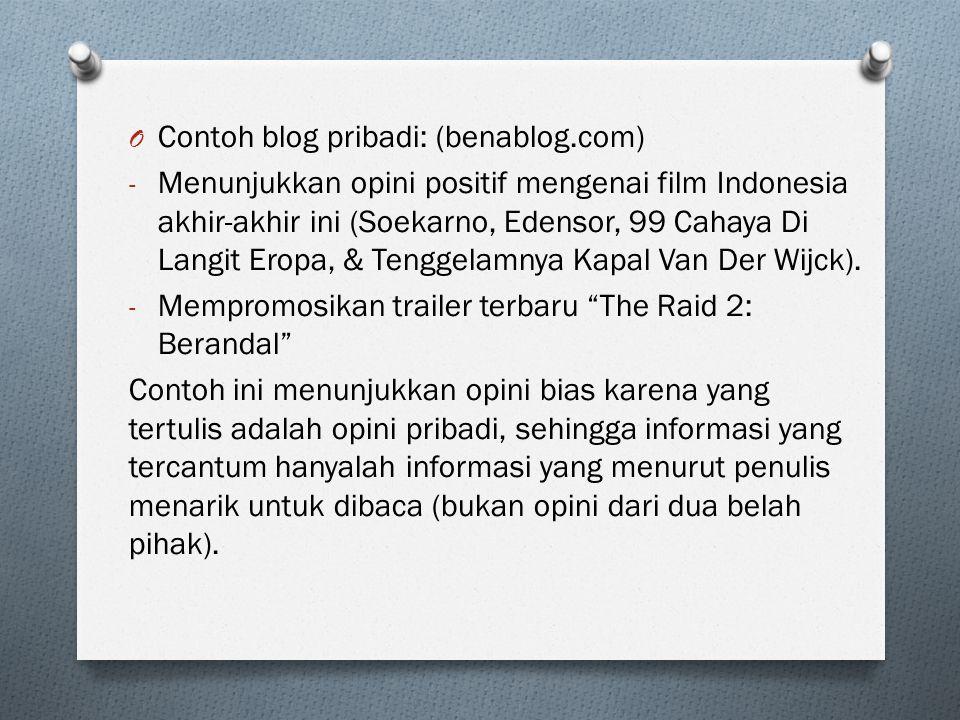 O Contoh blog pribadi: (benablog.com) - Menunjukkan opini positif mengenai film Indonesia akhir-akhir ini (Soekarno, Edensor, 99 Cahaya Di Langit Erop
