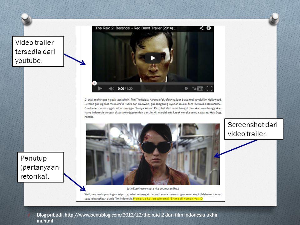 O Blog pribadi: http://www.benablog.com/2013/12/the-raid-2-dan-film-indonesia-akhir- ini.html Video trailer tersedia dari youtube. Penutup (pertanyaan