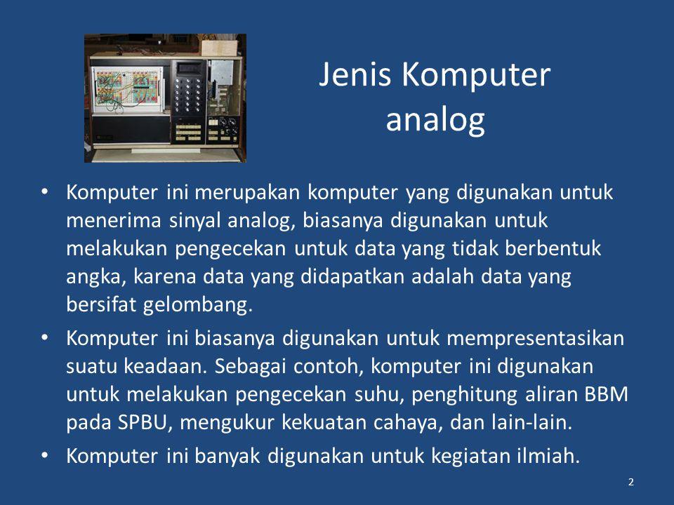 Jenis Komputer digital Komputer ini merupakan komputer yang kebanyakan yang kita kenal.