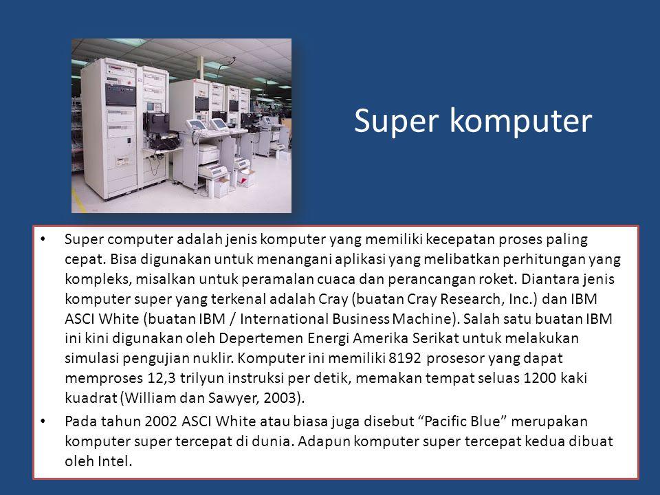Komputer mainframe Mainframe/ bisa juga disebut komputer besar, merupakan jenis komputer yang digunakan pada perusahaan skala besar untuk menangani pemrosesan data dengan volume sangat besar.