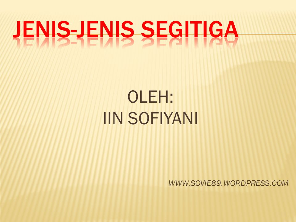OLEH: IIN SOFIYANI WWW.SOVIE89.WORDPRESS.COM