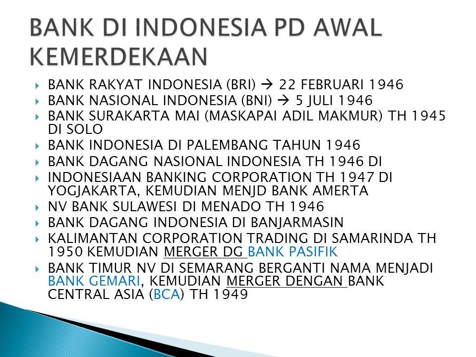  BANK SENTRAL, BRI, BNI, BANK DAGANG NEGARA (BDN), BANK BUMI DAYA (BBD), BANK PEMBANGUNAN INDONESIA (BAPINDO), BANK PEMBANGUNAN DAERAH (BPD), BANK TABUNGAN NEGARA (BTN), BANK MANDIRI (MERGER DARI BBD, BDN, BAPINDO, BANK EKSIM TAHUN 1999)