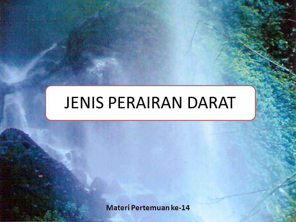 JENIS PERAIRAN DARAT Materi Pertemuan ke-14