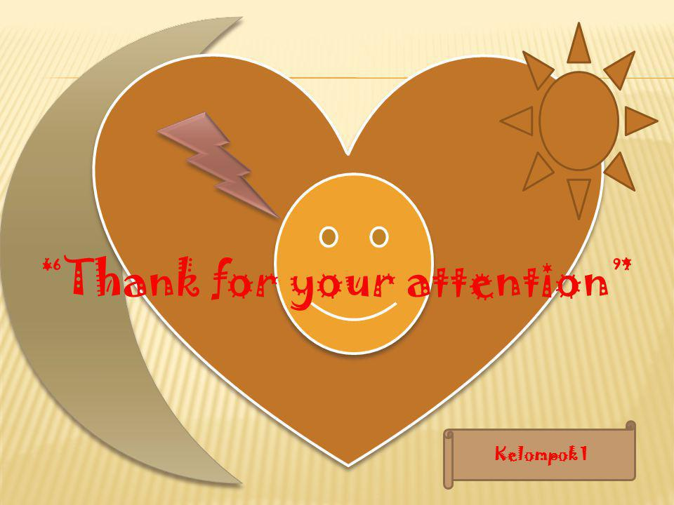 """Thank for your attention"" Kelompok 1"