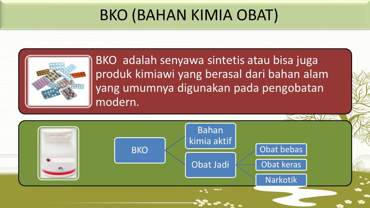BKO (BAHAN KIMIA OBAT) BKO adalah senyawa sintetis atau bisa juga produk kimiawi yang berasal dari bahan alam yang umumnya digunakan pada pengobatan modern.
