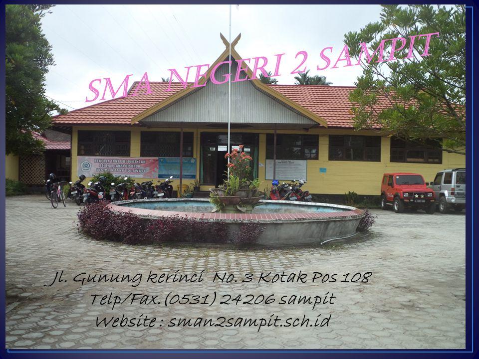 Jl. Gunung kerinci No. 3 Kotak Pos 108 Telp/Fax.(0531) 24206 sampit Website : sman2sampit.sch.id SMA NEGERI 2 SAMPIT
