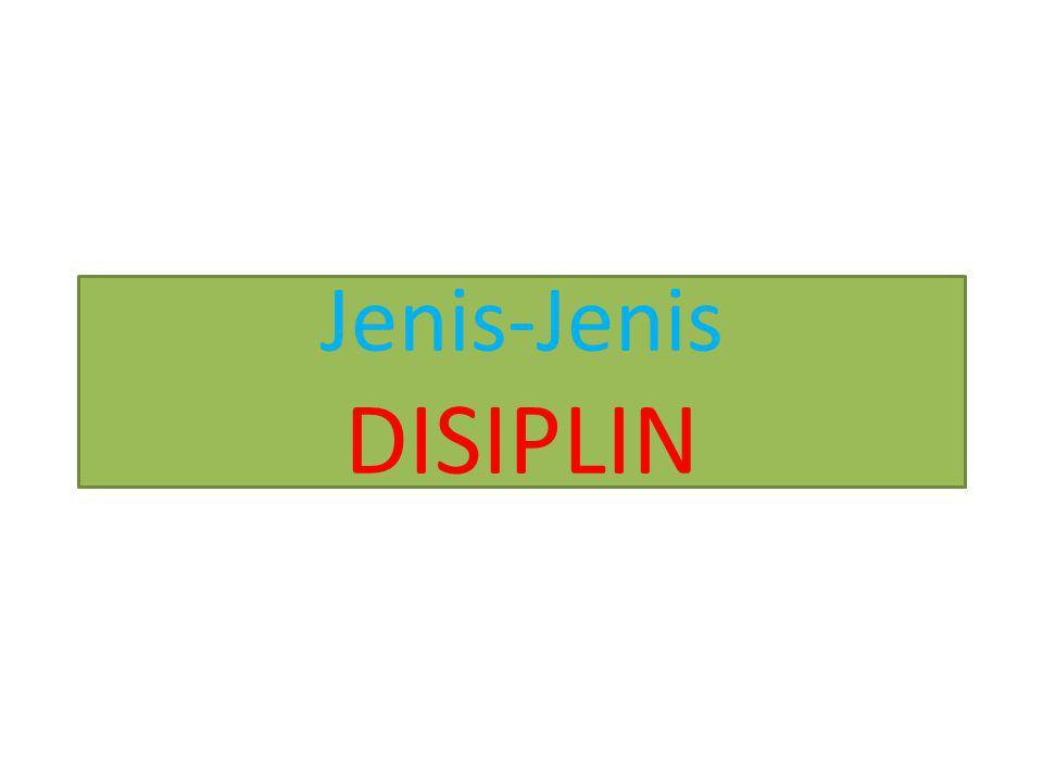 Jenis-Jenis DISIPLIN
