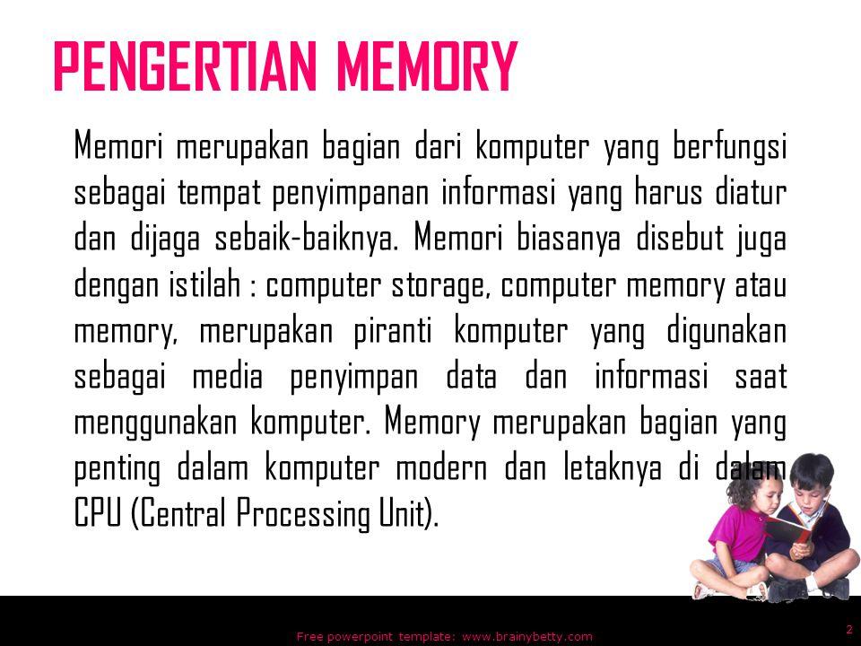 PENGERTIAN MEMORY Memori merupakan bagian dari komputer yang berfungsi sebagai tempat penyimpanan informasi yang harus diatur dan dijaga sebaik-baikny