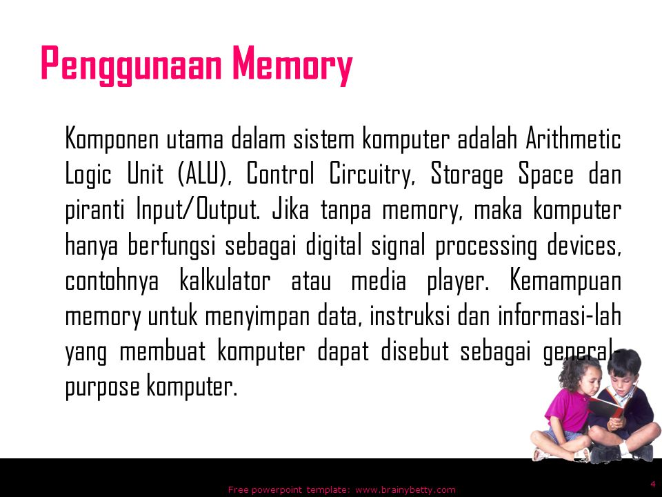 JENIS MEMORI (MEDIA PENYIMPANAN) MEMORI INTERNAL MEMORI EKSTERNAL Free powerpoint template: www.brainybetty.com 5