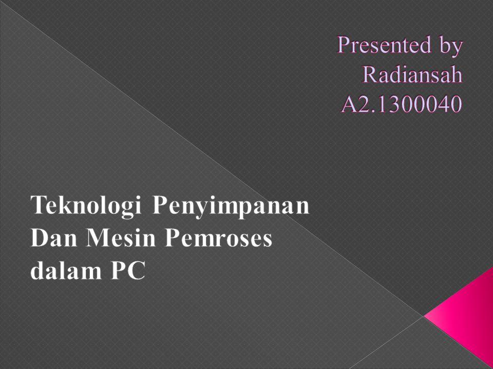 Puji dan syukur marilah kita panjatkan kehadirat Illahi Rabii, bahwasannya berkat rahmat dan karunia-nya saya dapat menyelasaikan makalah ini dengan judul Teknologi Penyimpanan dan Mesin Pemroses dalam PC .