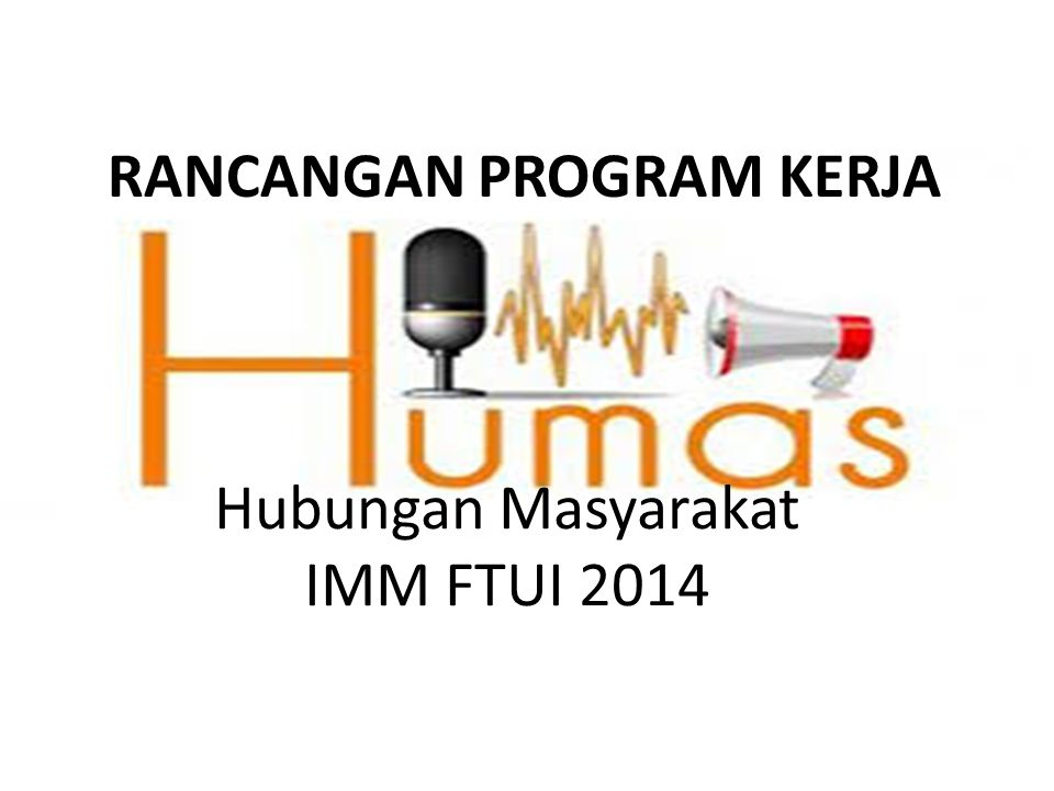 Hubungan Masyarakat IMM FTUI 2014 RANCANGAN PROGRAM KERJA