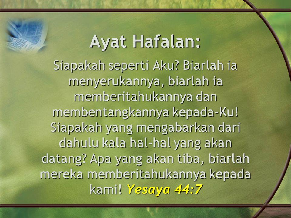 Ayat Hafalan: Siapakah seperti Aku.