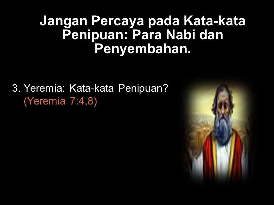 Bla Jangan Percaya pada Kata-kata Penipuan: Para Nabi dan Penyembahan.
