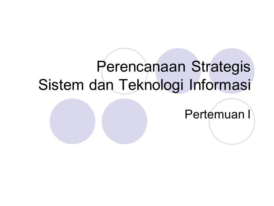 Perencanaan Strategis Sistem dan Teknologi Informasi Pertemuan I