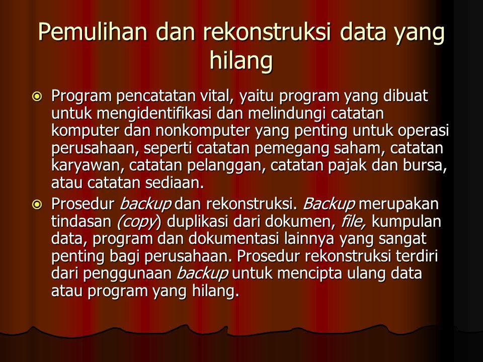 Pemulihan dan rekonstruksi data yang hilang  Program pencatatan vital, yaitu program yang dibuat untuk mengidentifikasi dan melindungi catatan komput
