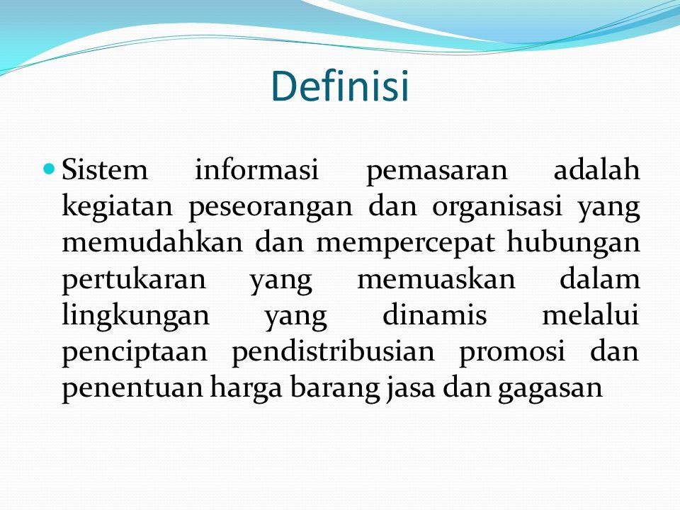 Definisi Sistem informasi pemasaran adalah kegiatan peseorangan dan organisasi yang memudahkan dan mempercepat hubungan pertukaran yang memuaskan dala