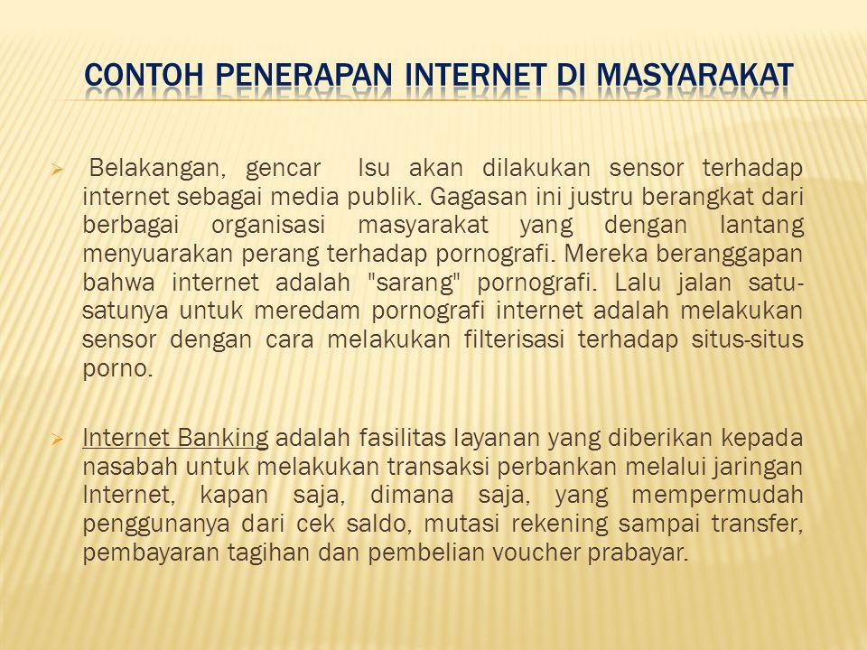  Belakangan, gencar Isu akan dilakukan sensor terhadap internet sebagai media publik.