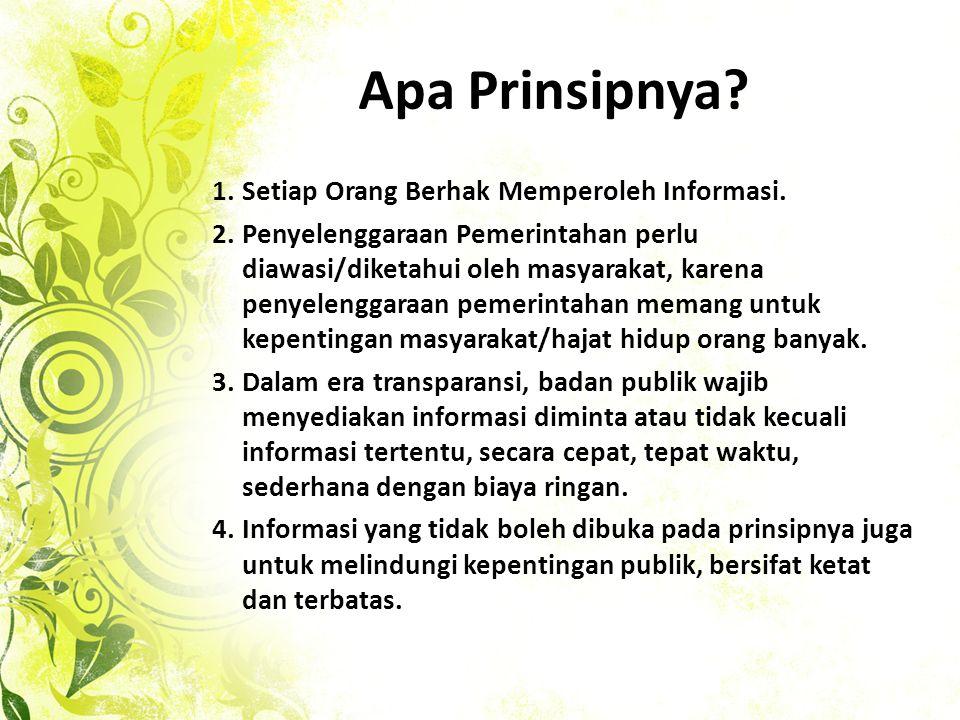 Apa Prinsipnya.1.Setiap Orang Berhak Memperoleh Informasi.
