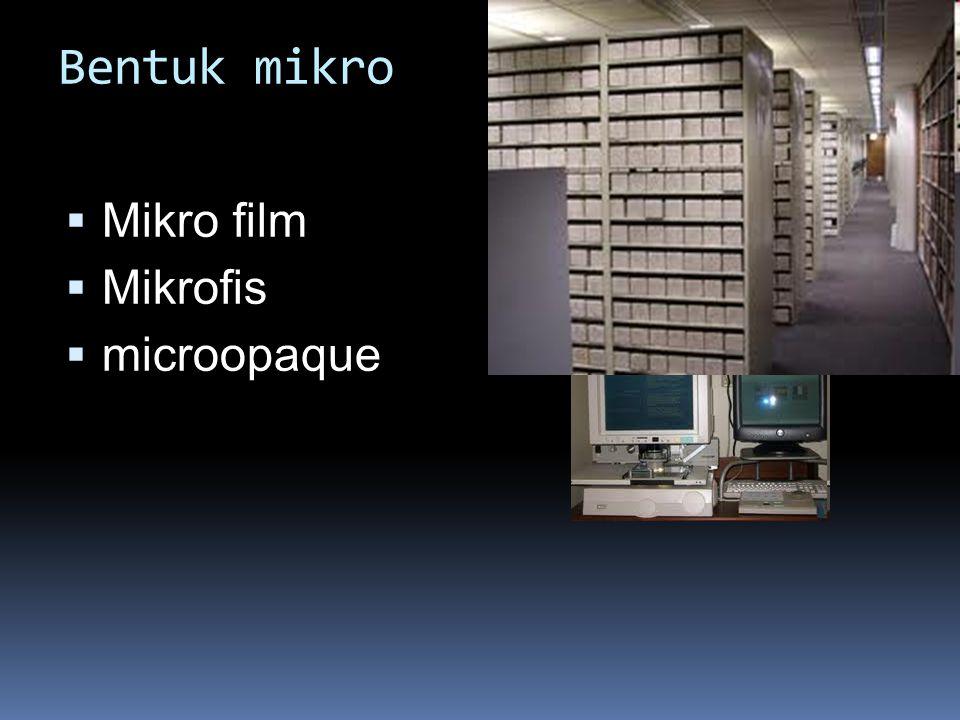 Bentuk mikro  Mikro film  Mikrofis  microopaque