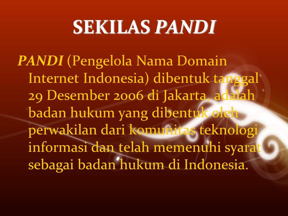 SEKILAS PANDI PANDI (Pengelola Nama Domain Internet Indonesia) dibentuk tanggal 29 Desember 2006 di Jakarta, adalah badan hukum yang dibentuk oleh perwakilan dari komunitas teknologi informasi dan telah memenuhi syarat sebagai badan hukum di Indonesia.