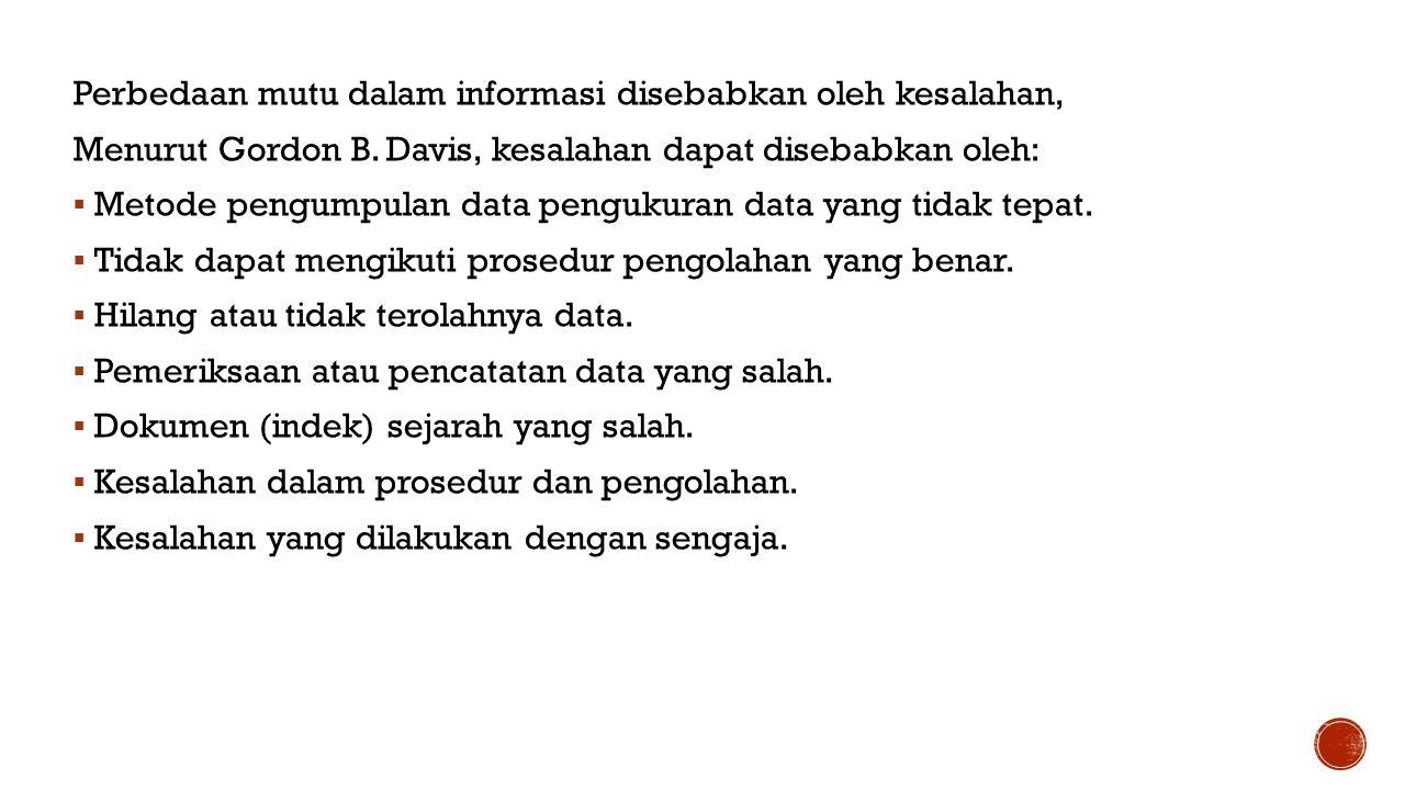 Perbedaan mutu dalam informasi disebabkan oleh kesalahan, Menurut Gordon B.