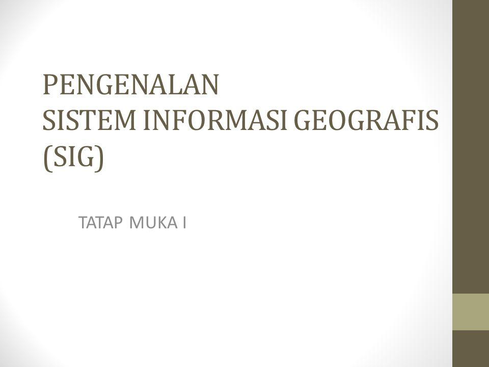 Definisi Sistem Informasi Geografis Kumpulan yang terorganisir dari perangkat keras komputer, perangkat lunak, data geografi, dan personil yang dirancang secara efisien untuk memperoleh, menyimpan, meng- update, memanipulasi, menganalisis, dan menampilkan semua bentuk informasi yang bergeoreferensi.