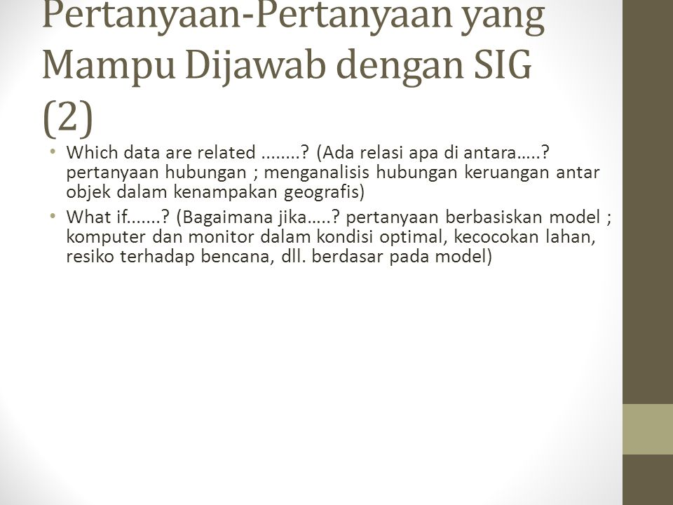 Pertanyaan-Pertanyaan yang Mampu Dijawab dengan SIG (2) Which data are related.........