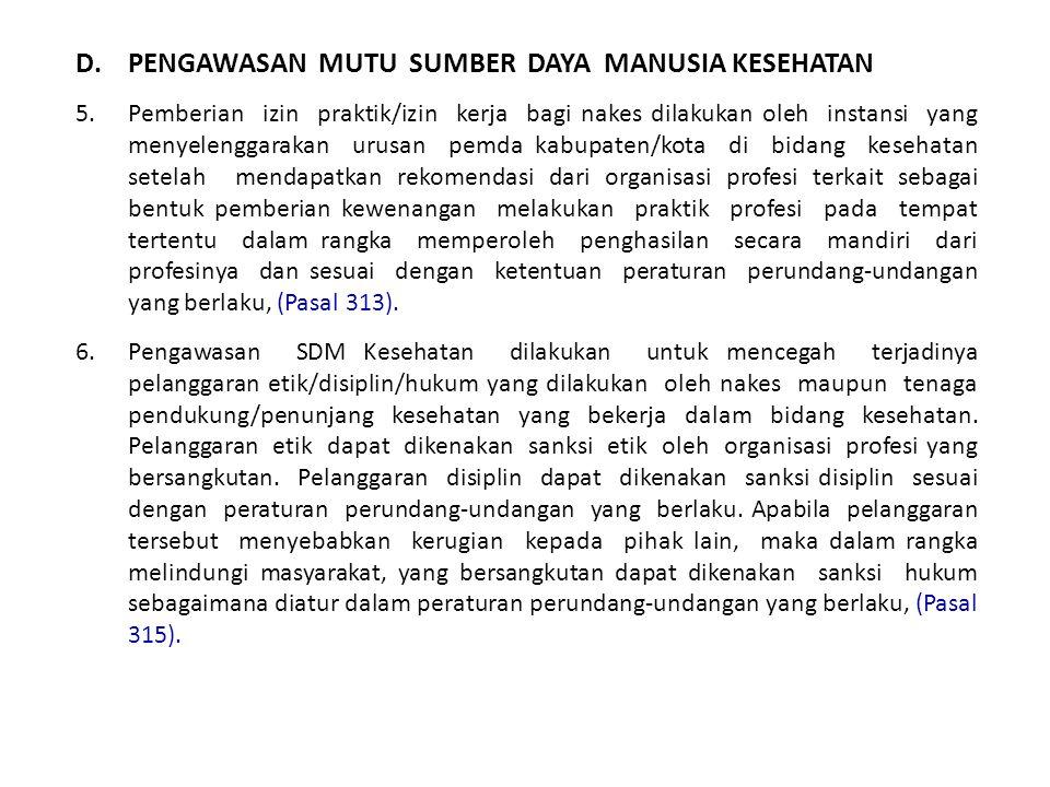 D.PENGAWASAN MUTU SUMBER DAYA MANUSIA KESEHATAN 5.Pemberian izin praktik/izin kerja bagi nakes dilakukan oleh instansi yang menyelenggarakan urusan pe