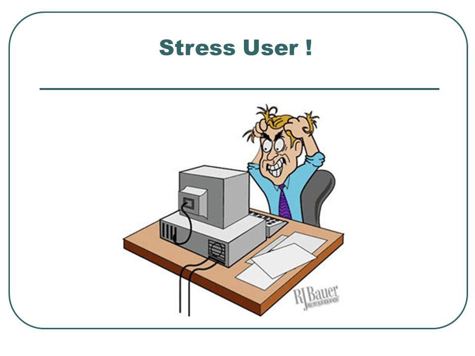 Stress User !