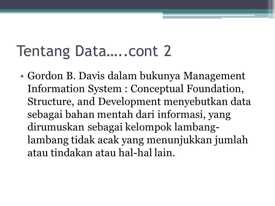Kualitas Informasi…..cont 3 Tepat Waktu (Timeless) How quickly is input transformated to correct output? Informasi yang dihasilkan dari suatu proses pengolahan data, datangnya tidak boleh terlambat.