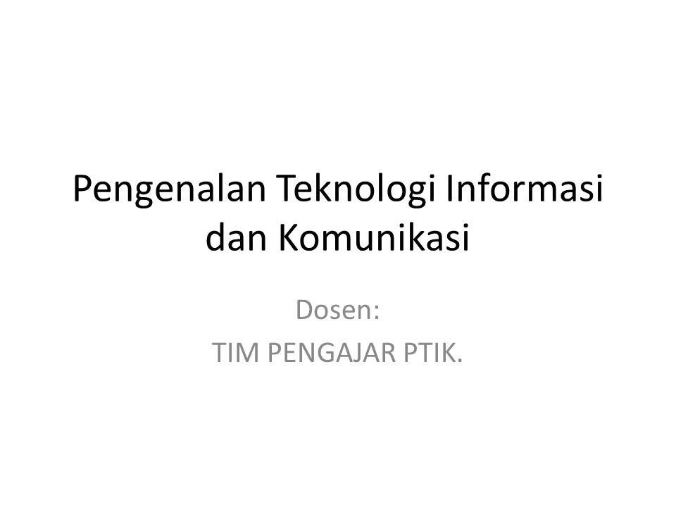 Definisi TIK 1.Menurut Haag dan Keen ( 1996 ) Teknologi Informasi adalah seperangkat alat yang membantu manusia bekerja dengan informasi dan melakukan tugas-tugas yang berhubungan dengan pemrosesan informasi 2.Menurut Martin ( 1999 ) Teknologi Informasi tidak hanya terbatas pada teknologi komputer (perangkat keras dan perangkat lunak) yang digunakan untuk memproses dan menyimpan informasi, melainkan juga mencakup teknologi komunikasi untuk mengirimkan informasi 2