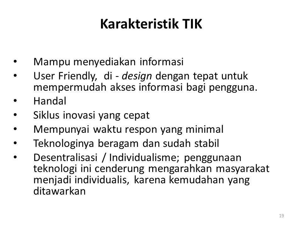 Karakteristik TIK Mampu menyediakan informasi User Friendly, di - design dengan tepat untuk mempermudah akses informasi bagi pengguna. Handal Siklus i