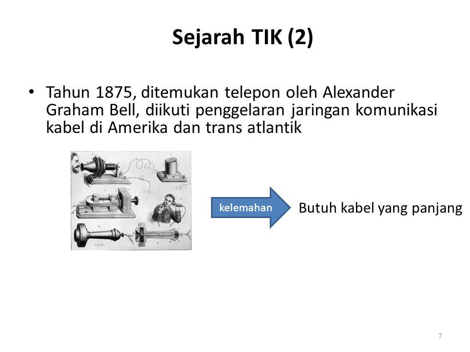 Sejarah TIK (3) Tahun 1910 – 1920, terealisasi pengiriman suara tanpa kabel melalui siaran radio AM (Amplitudo Modulation) yang pertama 8 Pengirim suaraPenerima suara Kelemahan: tidak bisa melihat gambar