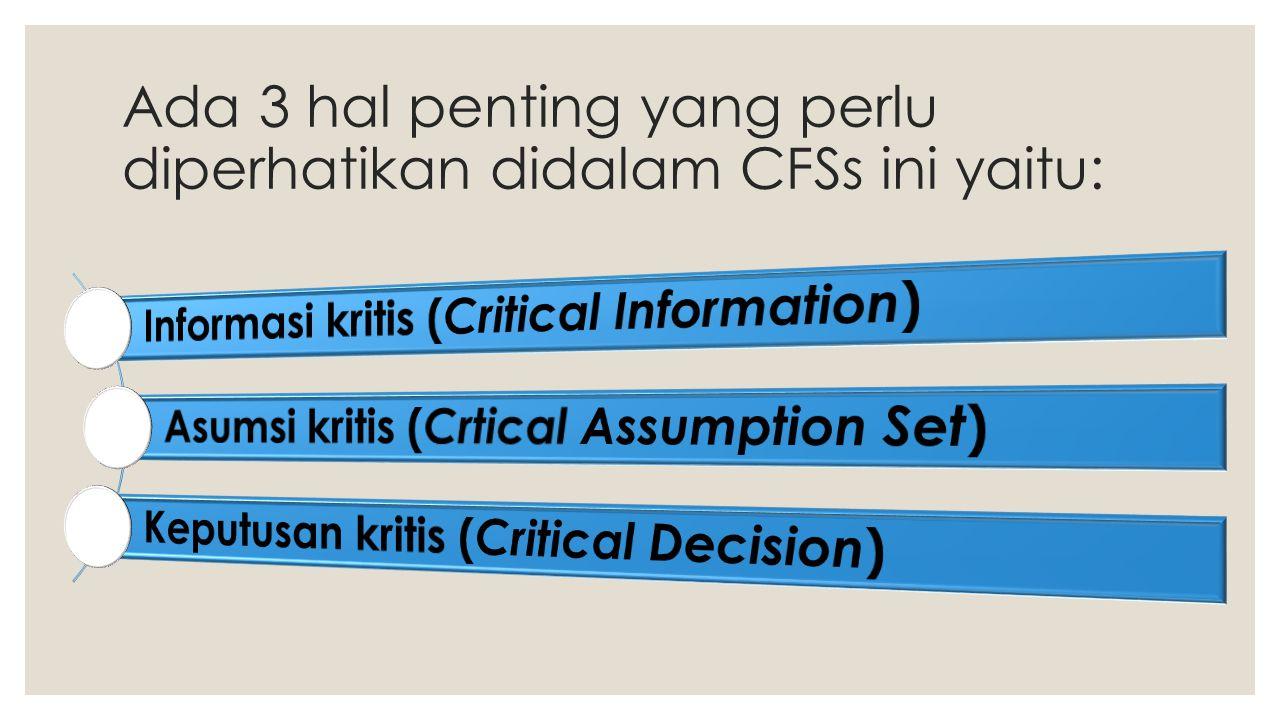 Ada 3 hal penting yang perlu diperhatikan didalam CFSs ini yaitu: