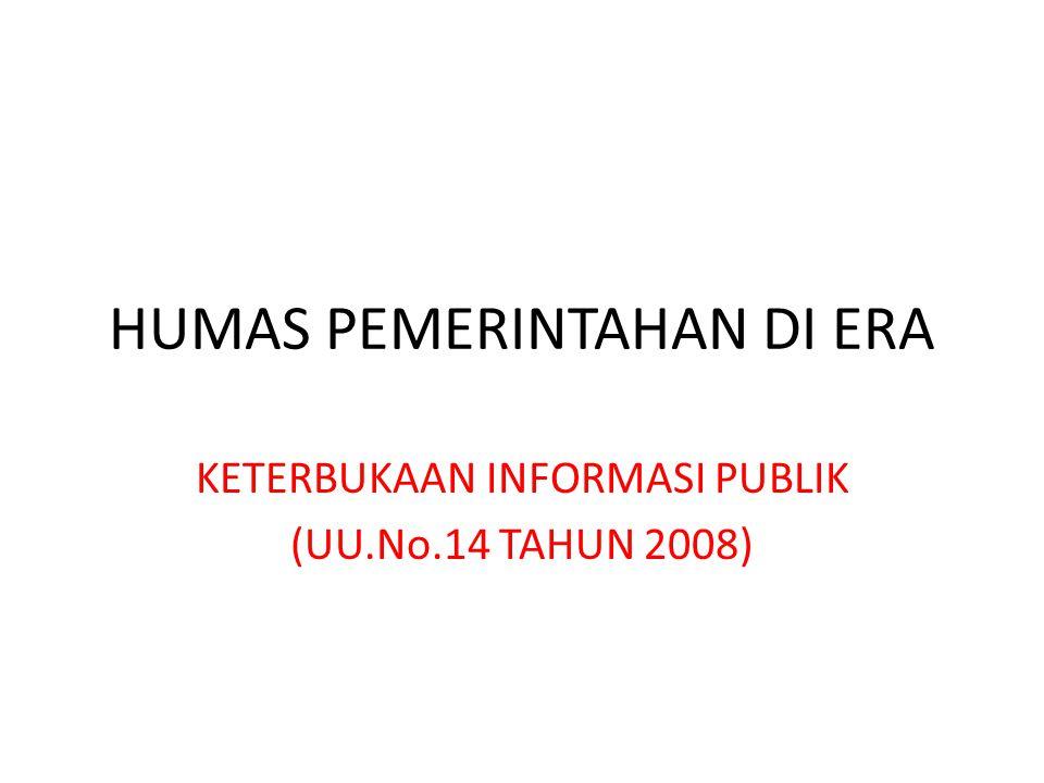 HUMAS PEMERINTAHAN DI ERA KETERBUKAAN INFORMASI PUBLIK (UU.No.14 TAHUN 2008)