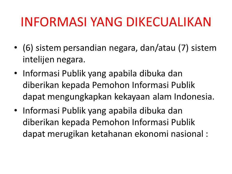 INFORMASI YANG DIKECUALIKAN (6) sistem persandian negara, dan/atau (7) sistem intelijen negara.