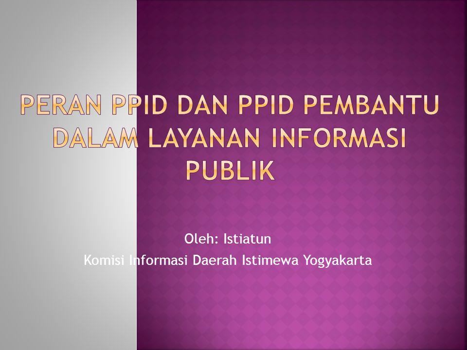 Oleh: Istiatun Komisi Informasi Daerah Istimewa Yogyakarta