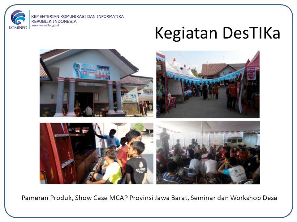 Kegiatan DesTIKa Pameran Produk, Show Case MCAP Provinsi Jawa Barat, Seminar dan Workshop Desa