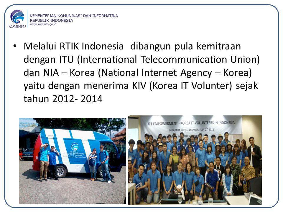 Melalui RTIK Indonesia dibangun pula kemitraan dengan ITU (International Telecommunication Union) dan NIA – Korea (National Internet Agency – Korea) y