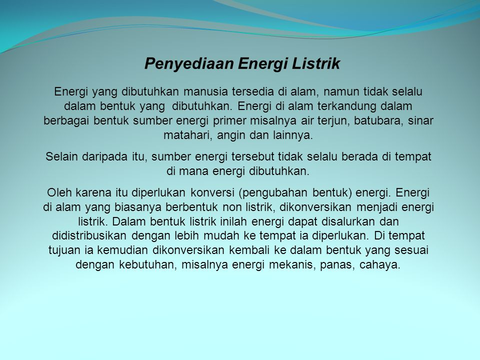 ++ Pada jaringan penyalur energi listrik, sumber mengeluarkan daya sesuai dengan permintaan beban.