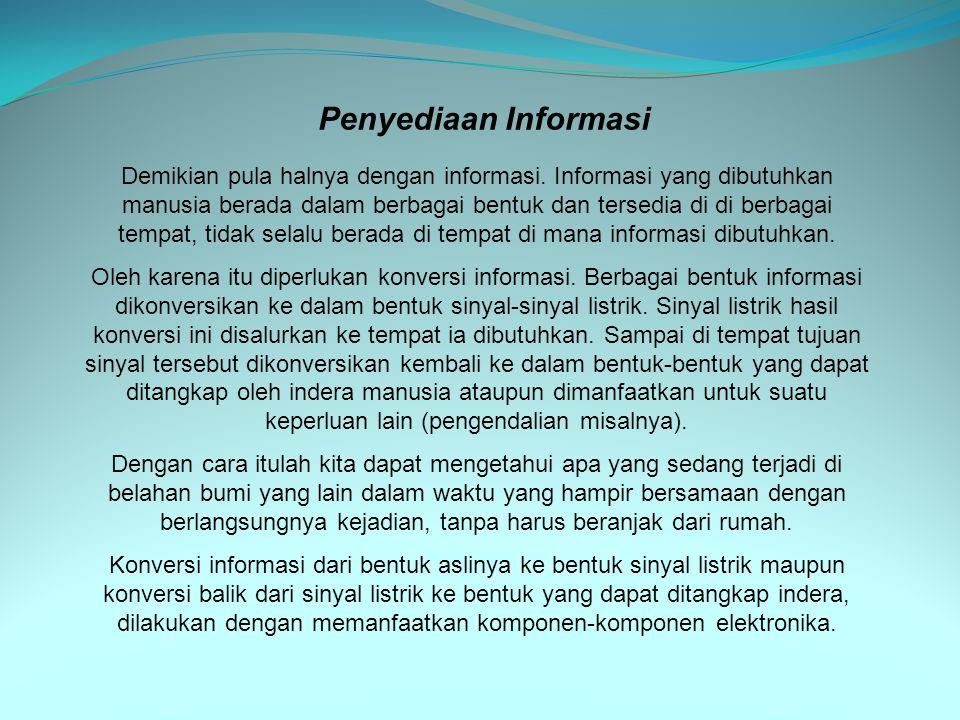 Penyediaan Informasi Demikian pula halnya dengan informasi.