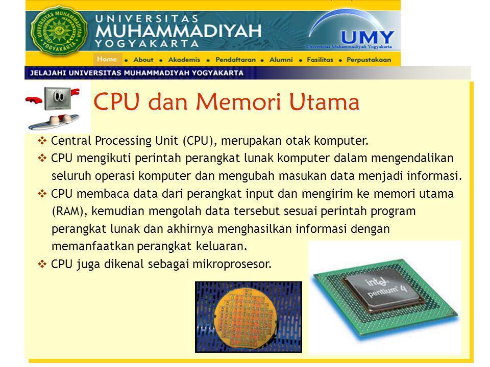  Central Processing Unit (CPU), merupakan otak komputer.  CPU mengikuti perintah perangkat lunak komputer dalam mengendalikan seluruh operasi komput