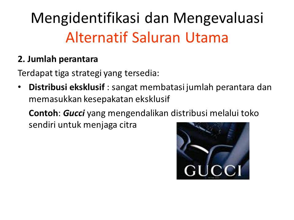 Mengidentifikasi dan Mengevaluasi Alternatif Saluran Utama 2.