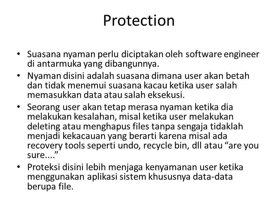 Protection Suasana nyaman perlu diciptakan oleh software engineer di antarmuka yang dibangunnya. Nyaman disini adalah suasana dimana user akan betah d